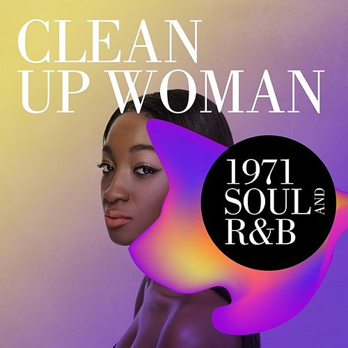 Clean Up Woman: 1971 Soul and R&B by Various Artists