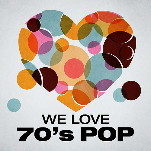 We Love: 70's Pop de Various Artists