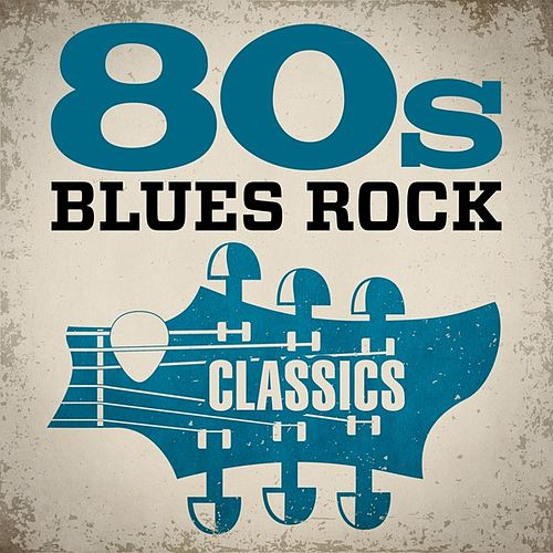80s Blues Rock Classics de Various Artists