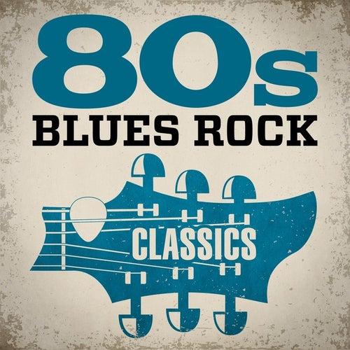 80s Blues Rock Classics de Various Artists