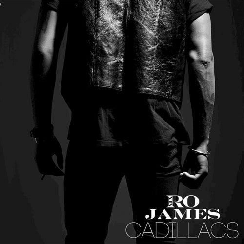 Cadillacs by Ro James