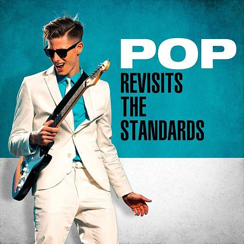 Pop Revisits the Standards by Various Artists