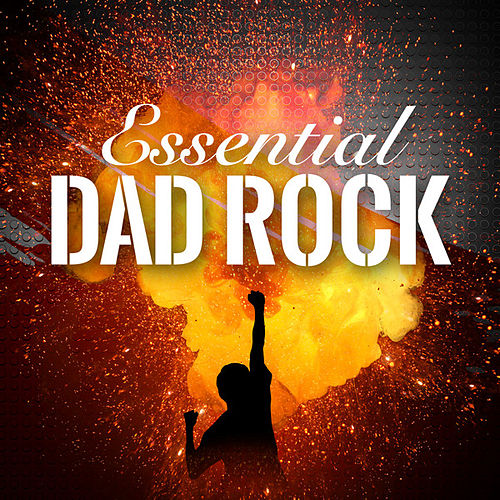 Essential Dad Rock de Various Artists