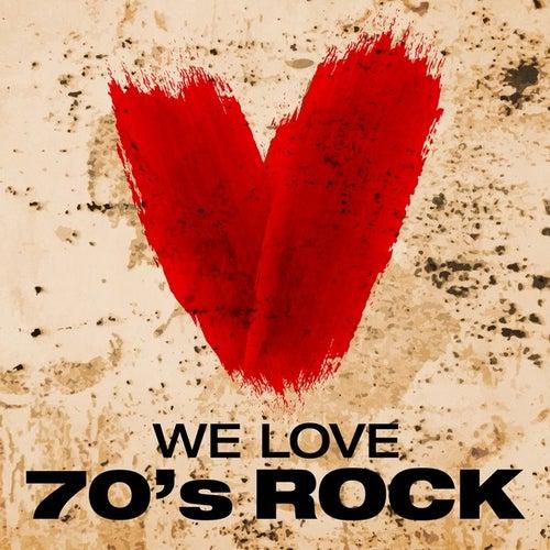 We Love: 70's Rock de Various Artists