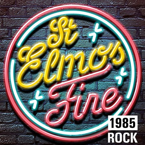 St. Elmo's Fire: 1985 Rock de Various Artists