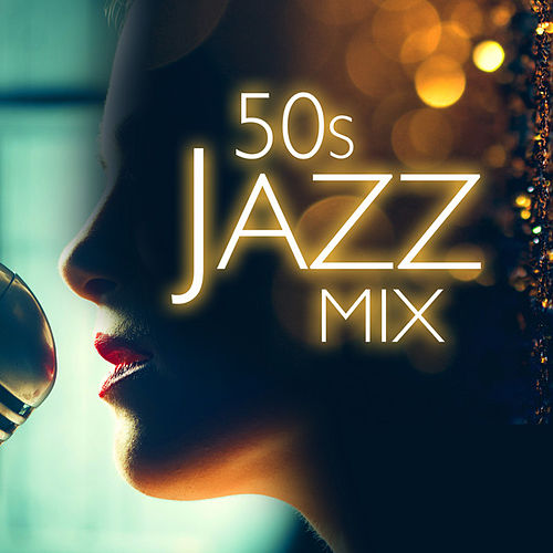 50s Jazz Mix by Various Artists