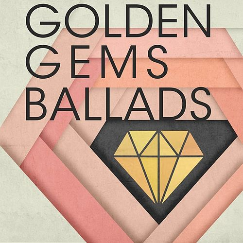 Golden Gems: Ballads de Various Artists