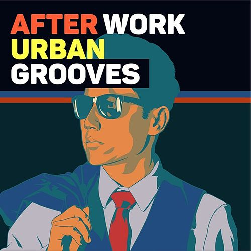 After Work: Urban Grooves by Various Artists