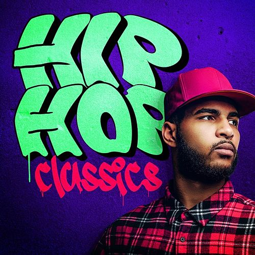 Hip Hop Classics by Various Artists