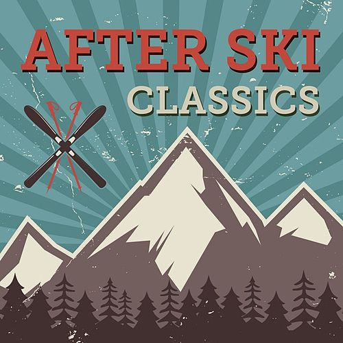 After Ski Classics de Various Artists
