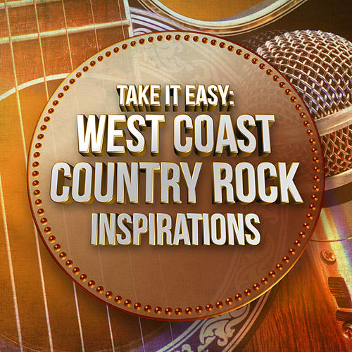 Take It Easy: West Coast Country Rock Inspirations von Various Artists