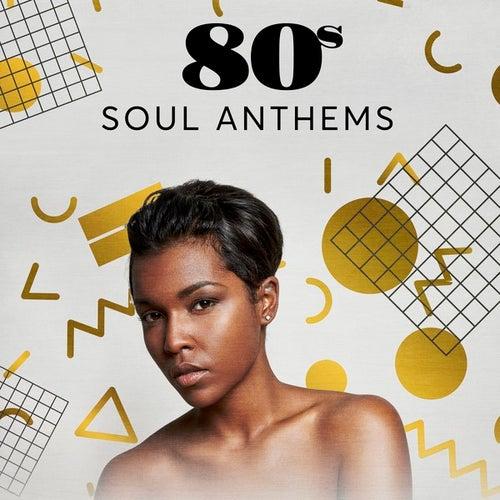 80s Soul Anthems de Various Artists