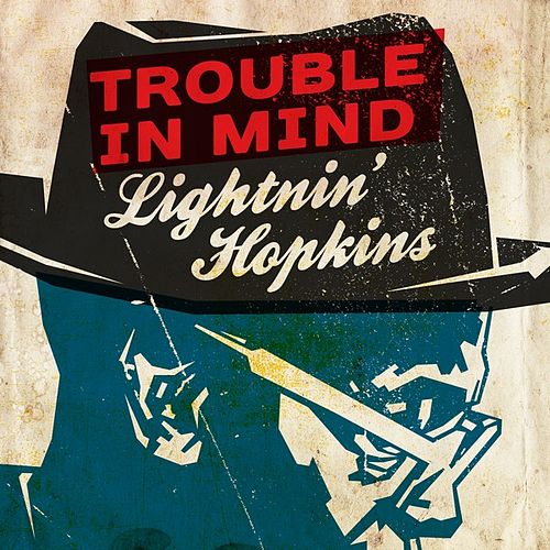 Trouble In Mind by Lightnin' Hopkins