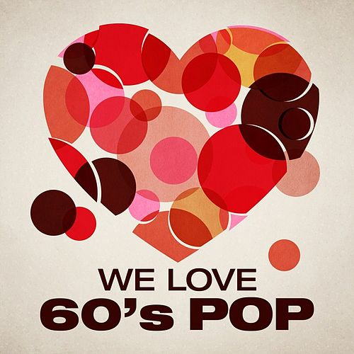We Love 60's Pop de Various Artists