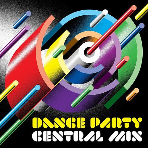 Dance Party Central Mix by Various Artists