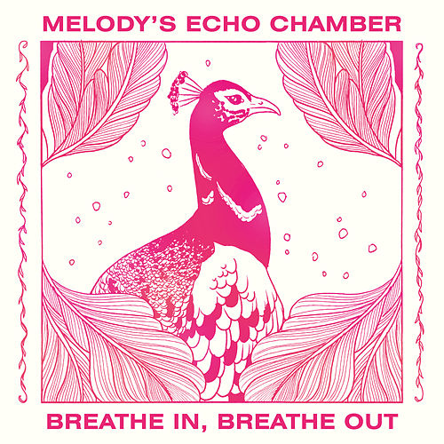 Breathe In, Breathe Out de Melody's Echo Chamber
