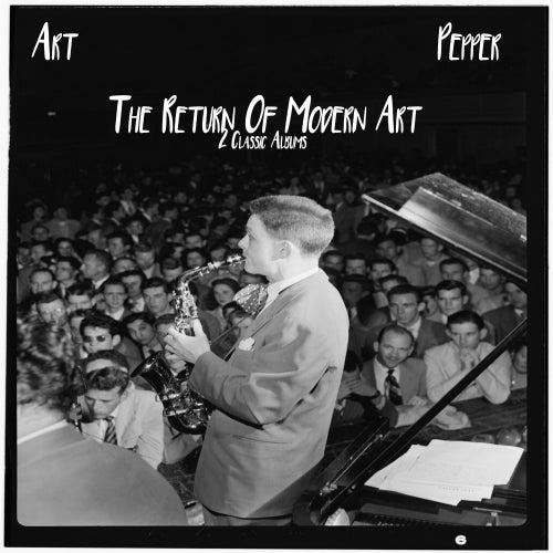 The Return Of Modern Art: 2 Classic Albums de Art Pepper