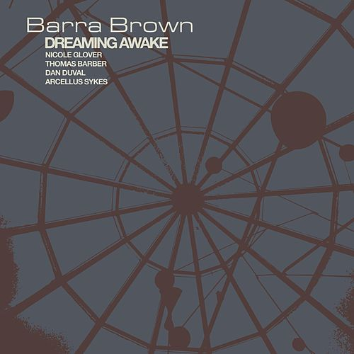 Dreaming Awake von Barra Brown