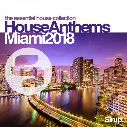 Sirup House Anthems Miami 2018 von Various Artists
