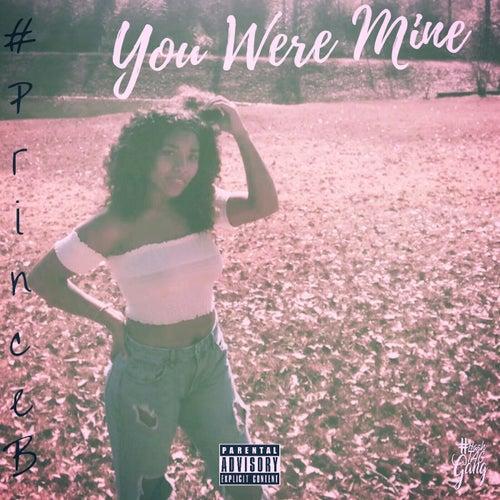 You Were Mine von #PrinceB