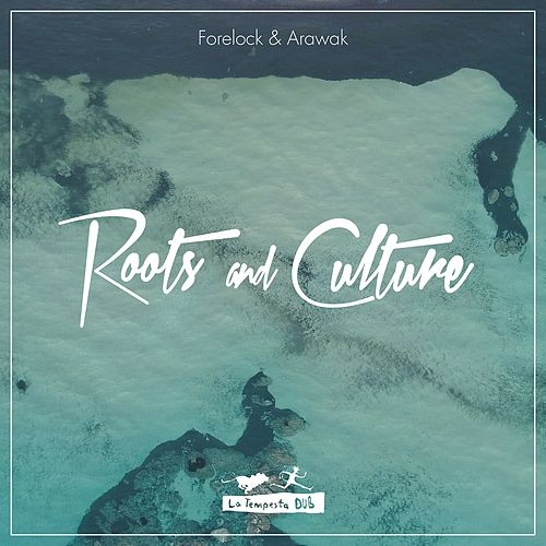 Roots and Culture by Arawak Forelock