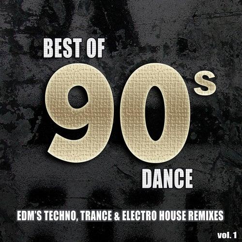 Best Of 90's Dance, Vol. 1 - EDM's #1 Techno Electro & Dance Club Hits Remixed de Various Artists