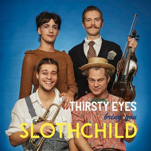 Sloth Child by Thirsty Eyes