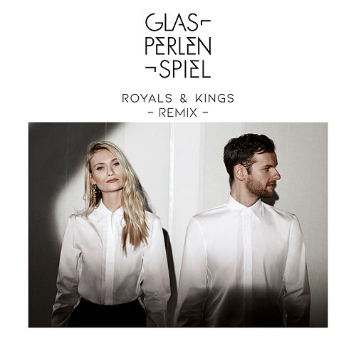 Royals & Kings (Remix) von Glasperlenspiel