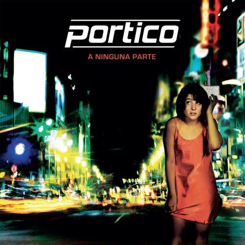 A Ninguna Parte by Portico