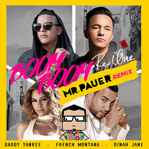 Boom Boom (Mr. Pauer Remix) de Daddy Yankee & French Montana RedOne