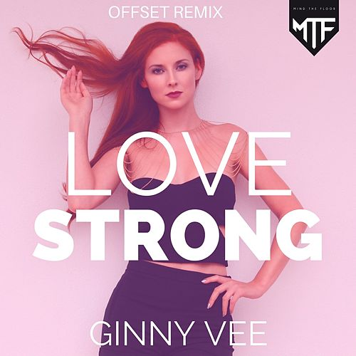 Love Strong (Offset Remix) de Ginny Vee