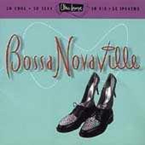 Ultra-Lounge: Bossa Novaville de Various Artists