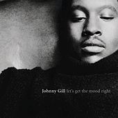 Let's Get The Mood Right by Johnny Gill