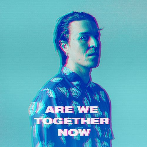 Are We Together Now by The Franklin Electric