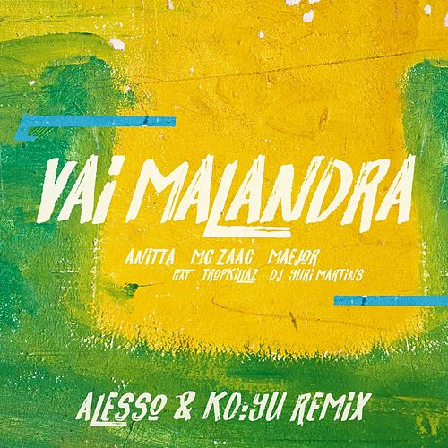 Vai malandra (feat. Tropkillaz & DJ Yuri Martins) (Alesso & KO:YU Remix) de Maejor