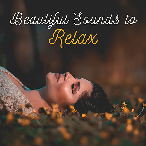 Beautiful Sounds to Relax by Relaxing Spa Music