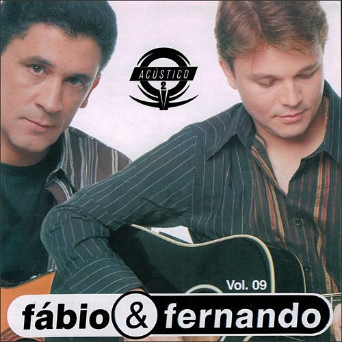 Vol. 09 (Acústico) by Fábio e Fernando