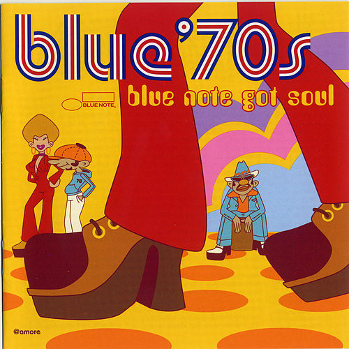 Blue 70's: Blue Note Got Soul by Various Artists