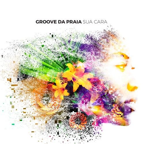 Sua Cara (Reggae Version) de Groove Da Praia
