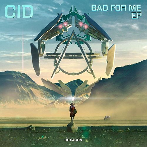 Bad For Me EP von Cid