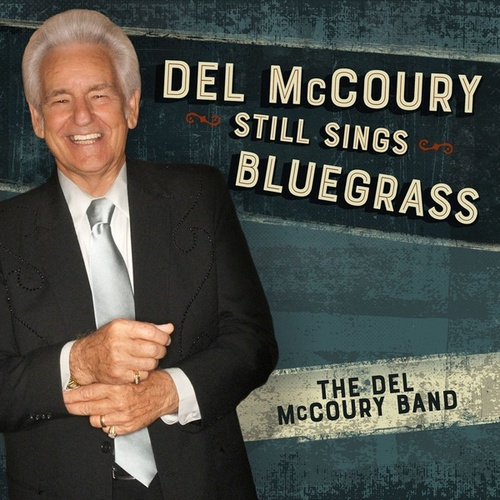Del Mccoury Still Sings Bluegrass von Del McCoury