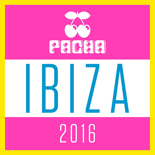 Pacha Ibiza 2016 by Various Artists