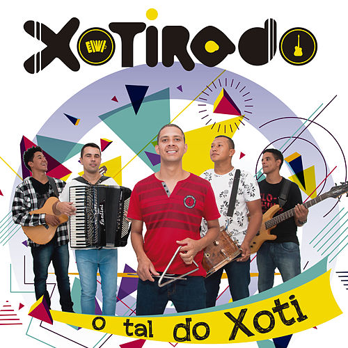 O Tal do Xoti de Xotirado