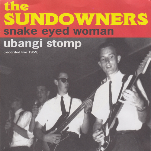 Snake Eyed Woman / Ubangi Stomp by The Sundowners