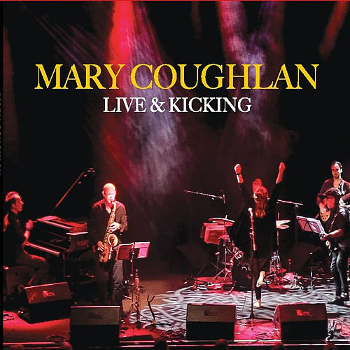 Live & Kicking de Mary Coughlan