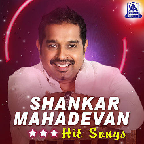 Shankar Mahadevan Hit Songs by Various Artists