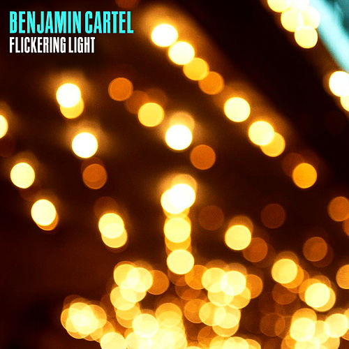 Flickering Light de Benjamin Cartel