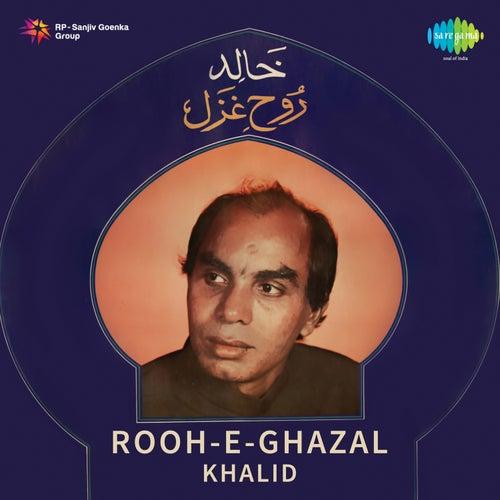 Rooh-E-Ghazal de Khalid