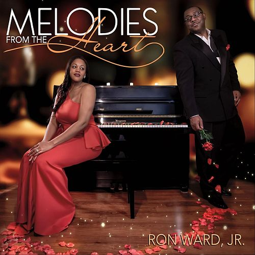 Melodies from the Heart de Ron Ward Jr.