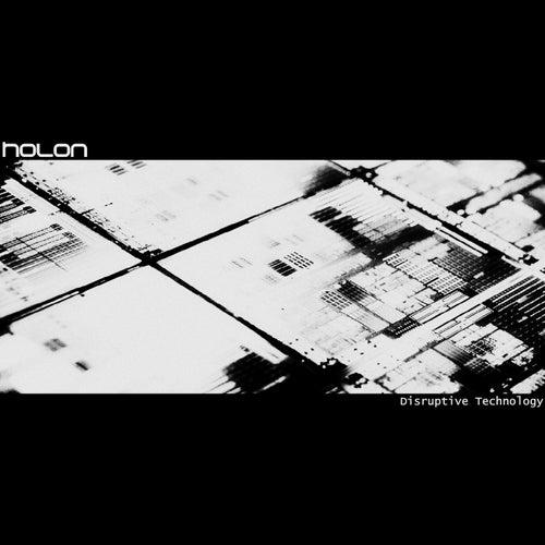 Disruptive Technology by Holon